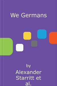We Germans (lydbok) av Alexander Starritt