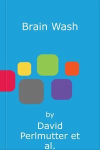 Brain Wash (lydbok) av David Perlmutter