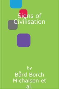 Signs of Civilisation (lydbok) av Bård Borch