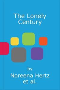 The Lonely Century (lydbok) av Noreena Hertz