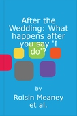 After the Wedding: What happens after you say 'I do'?