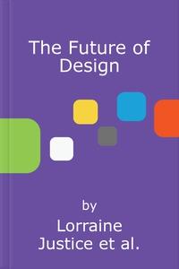 The Future of Design (lydbok) av Lorraine Jus