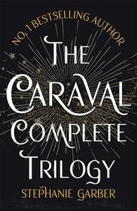 The Caraval Complete Trilogy (ebok) av Stepha