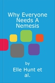 Why Everyone Needs A Nemesis