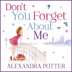 Don't You Forget About Me (lydbok) av Alexand