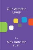 Our Autistic Lives