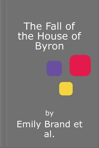 The Fall of the House of Byron (lydbok) av Em
