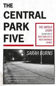 The Central Park Five (ebok) av Sarah Burns