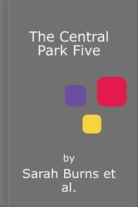 The Central Park Five (lydbok) av Sarah Burns
