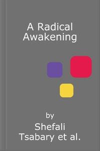 A Radical Awakening (lydbok) av Shefali Tsaba
