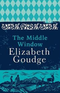The Middle Window (ebok) av Elizabeth Goudge