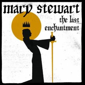 The Last Enchantment (lydbok) av Mary Stewart