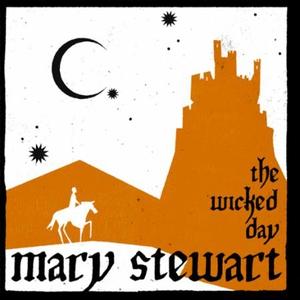 The Wicked Day (lydbok) av Mary Stewart