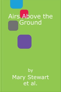 Airs Above the Ground (lydbok) av Mary Stewar