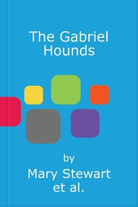 The Gabriel Hounds (lydbok) av Mary Stewart