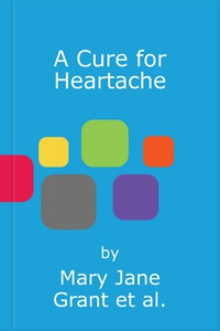 A Cure for Heartache (lydbok) av Mary Jane Gr