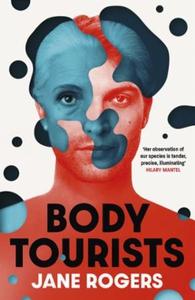 Body Tourists (ebok) av Jane Rogers