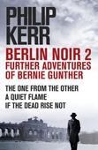 Berlin Noir 2: Further Adventures of Bernie Gunter
