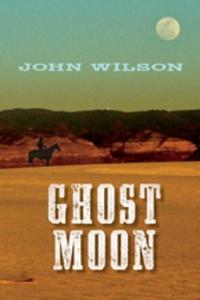 Ghost Moon (e-bok) av John Wilson