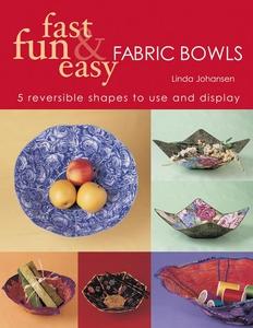 Fast Fun & Easy Fabric Bowls (e-bok) av Linda J