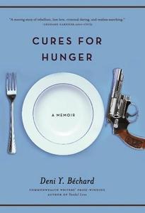 Cures for Hunger (e-bok) av Deni Ellis Bechard,