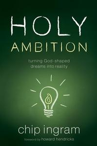 Holy Ambition (e-bok) av Chip R. Ingram