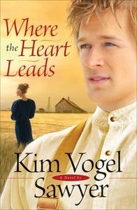 Where the Heart Leads (e-bok) av Kim Vogel Sawy