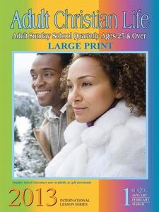 Adult Christian Life 1st Quarter 2013 (e-bok) a