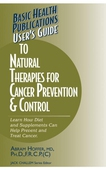 User's Guide to Natural Therapies for Cancer Prevention and Control