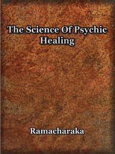 The Science of Psychic Healing (e-bok) av Yogi
