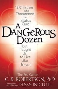 A Dangerous Dozen (e-bok) av Rev. Canon C K  Ph
