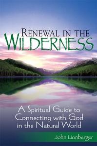 Renewal in the Wilderness (e-bok) av John Lionb