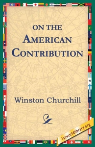 On The American Contribution (e-bog) af 1stWorld Library, Winston Churchill