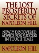 The Lost Prosperity Secrets of Napoleon Hill