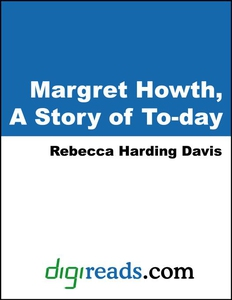 Margret Howth, A Story of To-day (e-bok) av Reb