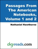 Passages From The American Notebooks (Volumes 1 and 2)