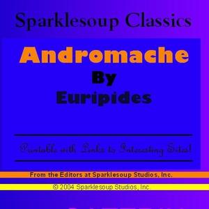 Andromache  (Sparklesoup Classics) (e-bog) af Sparklesoup Studios Inc., Euripides
