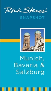 Rick Steves' Snapshot Munich, Bavaria and Salzb