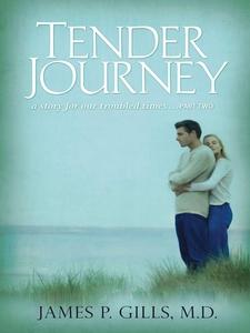 Tender Journey (e-bok) av James P. Gills