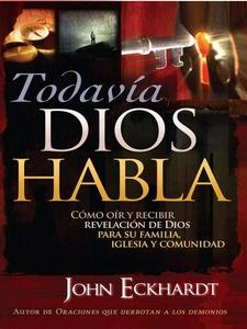 Todavia Dios Habla (e-bok) av John Eckhardt