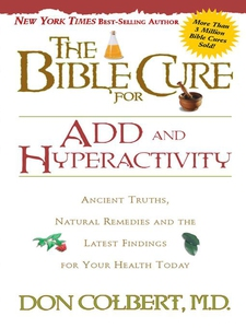 The Bible Cure for ADD and Hyperactivity (e-bok