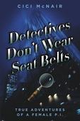 Detectives Don't Wear Seat Belts