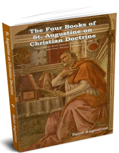 The Four Books of St. Augustine on Christian Do