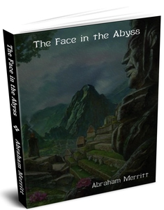 The Face in the Abyss (e-bok) av Abraham Merrit