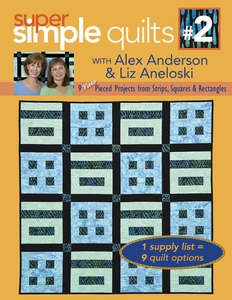 Super Simple Quilts #2 with Alex Anderson & Liz