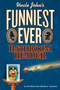 Uncle John's Funniest Ever Bathroom Reader (e-b
