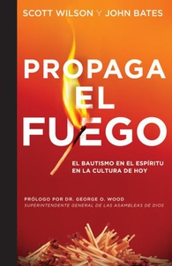 Propaga el Fuego (e-bok) av Scott Wilson, John