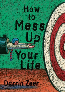 How to Mess Up Your Life (e-bok) av Darrin Zeer