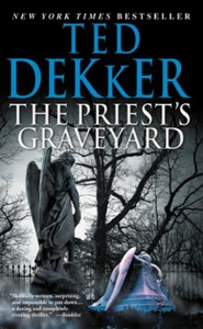 The Priest's Graveyard (ebok) av Ted Dekker