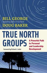 True North Groups (e-bok) av Bill George, Dougl